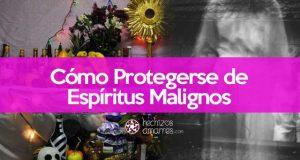 como-protegerse-espiritus-malignos
