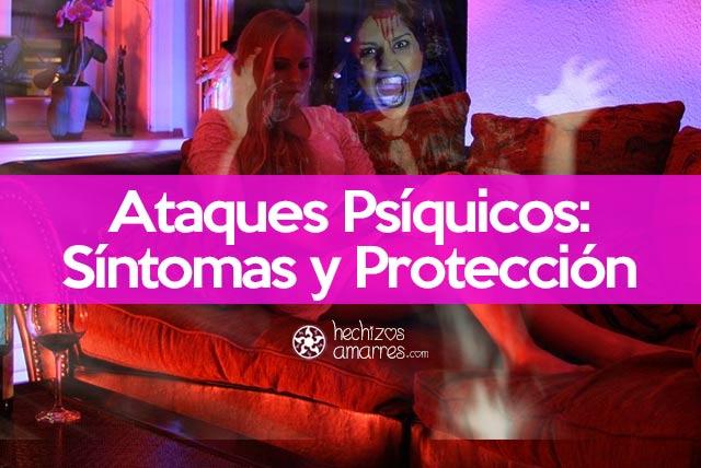Ataques psíquicos, síntomas y protección