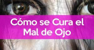 Como se cura el mal de ojo