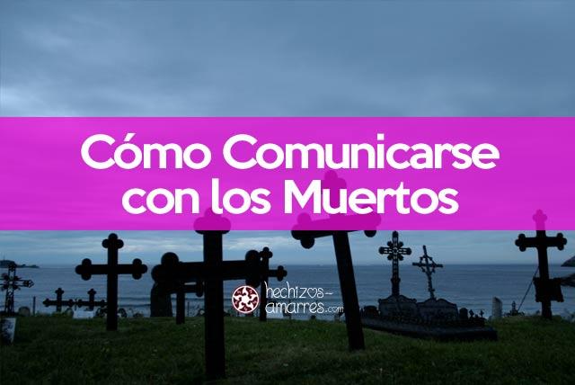 Cómo comunicarse con los muertos
