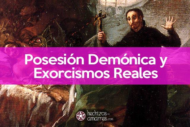 Exorcismos reales y casos de posesión demónica