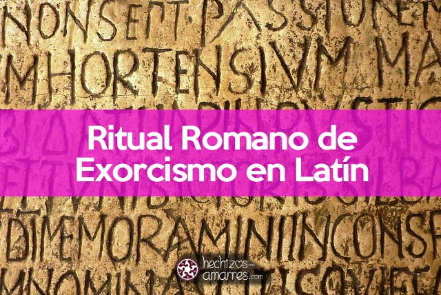 Ritual de Exorcismo en Latín