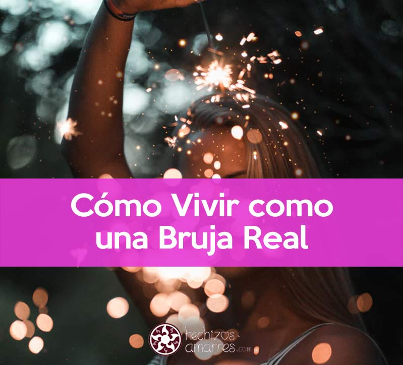 Cómo vivir como una bruja real