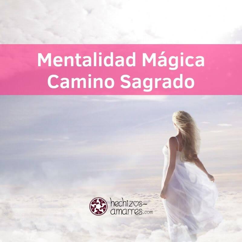 La Mentalidad Mágica: un camino Sagrado