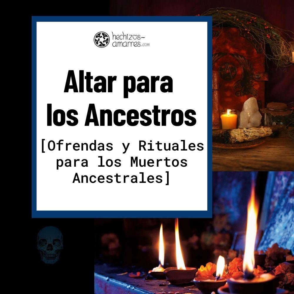 Guía para el culto, los altares, las ofrendas y el ritual de muertos ancestrales