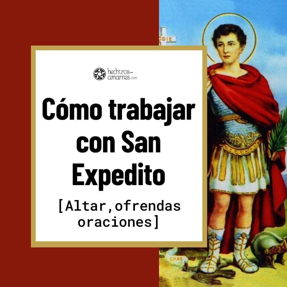 Cómo trabajar con San Expedito Altar, Ofrendas y Oraciones
