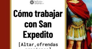Cómo trabajar con San Expedito: Altar, Ofrendas, Oración
